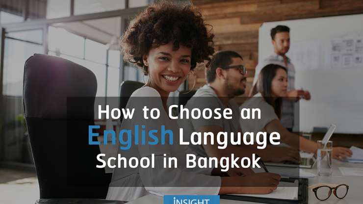How to Choose an English Language School in Bangkok