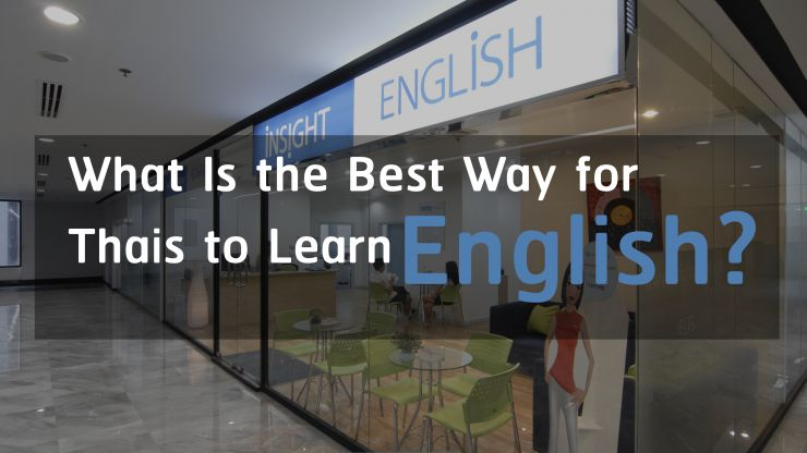 What Is the Best Way for Thais to Learn English?