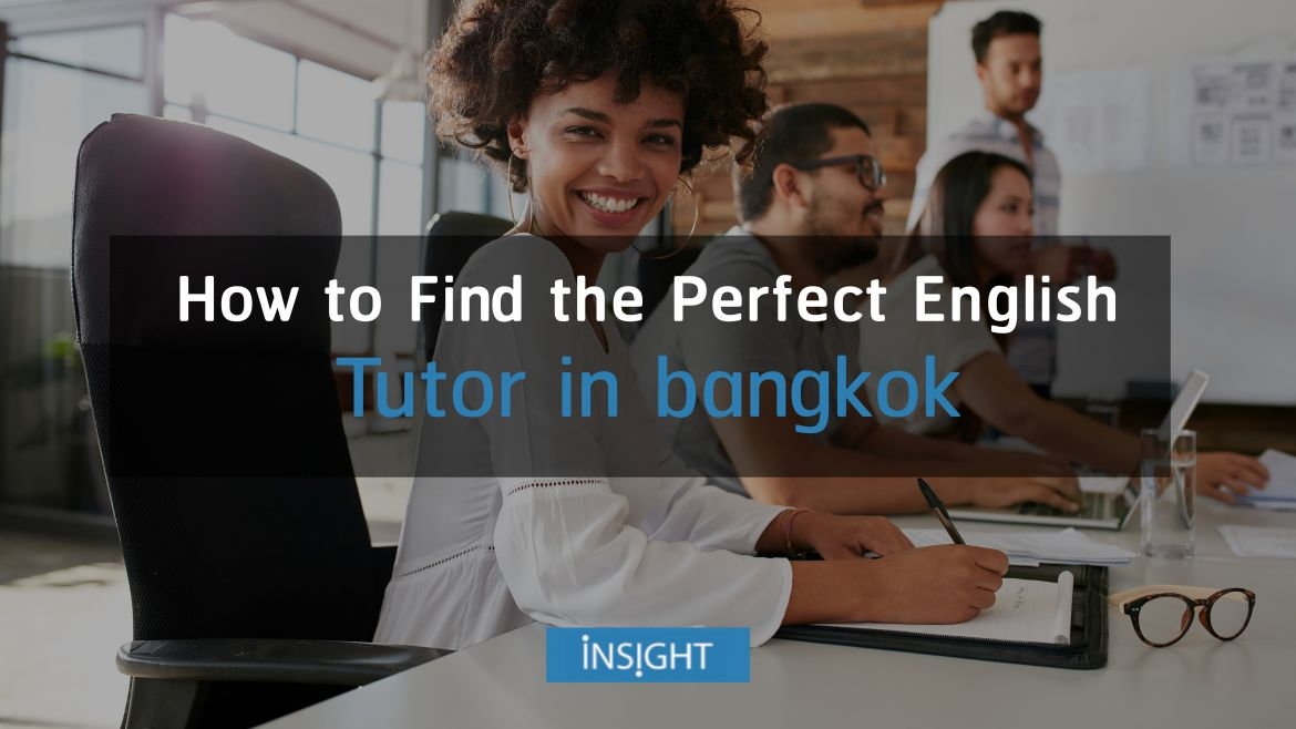 How to Find the Perfect English Tutor in Bangkok